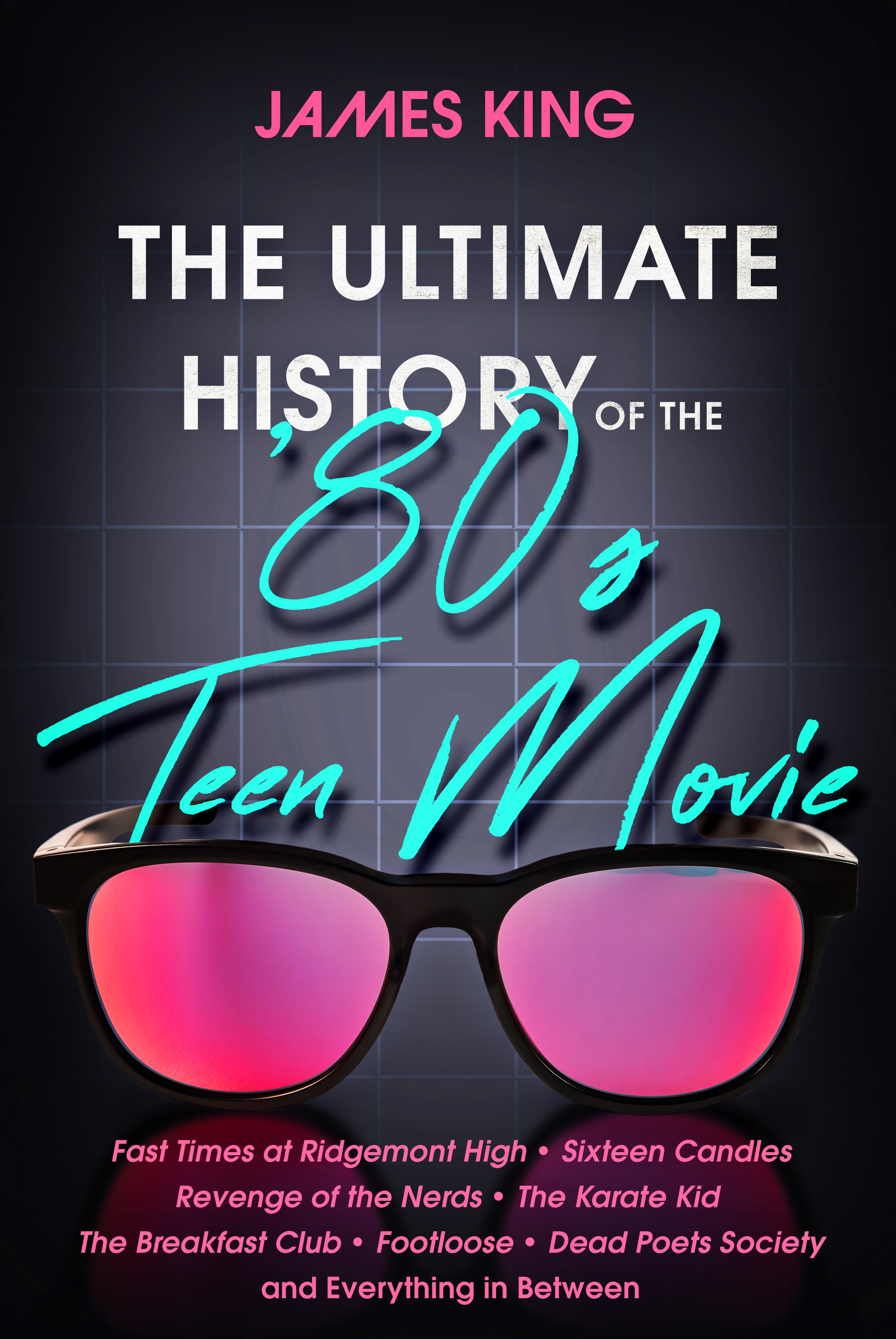 The Ultimate History of the '80s Teen Movie - Diversion Books